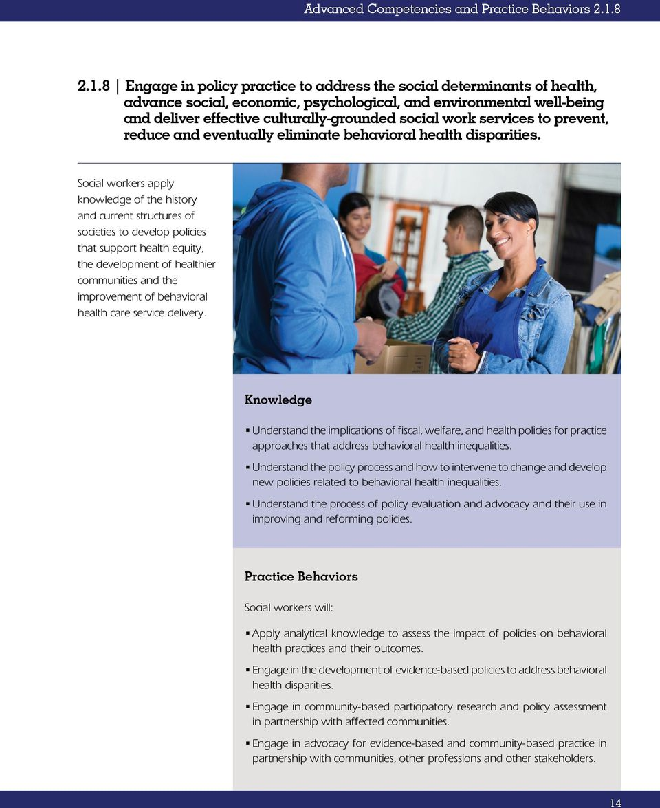 8 Engage in policy practice to address the social determinants of health, advance social, economic, psychological, and environmental well-being and deliver effective culturally-grounded social work