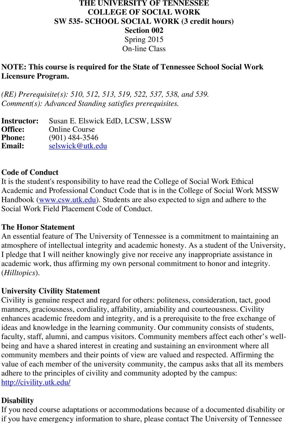 Elswick EdD, LCSW, LSSW Office: Online Course Phone: (901) 484-3546 Email: selswick@utk.