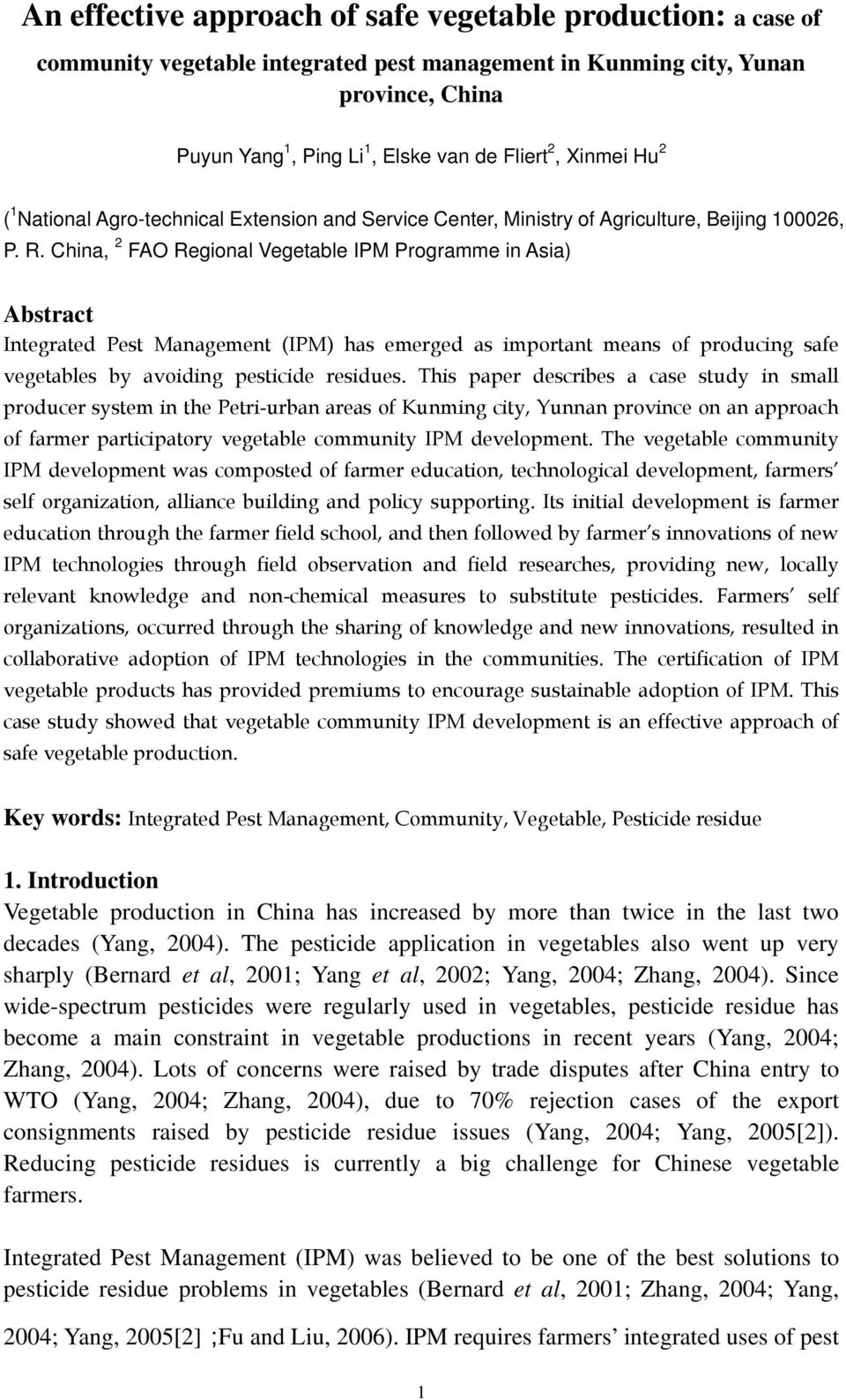 China, 2 FAO Regional Vegetable IPM Programme in Asia) Abstract Integrated Pest Management (IPM) has emerged as important means of producing safe vegetables by avoiding pesticide residues.