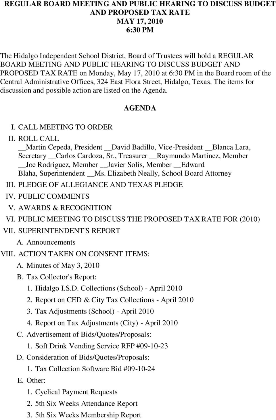 The items for discussion and possible action are listed on the Agenda. I. CALL MEETING TO ORDER AGENDA II.