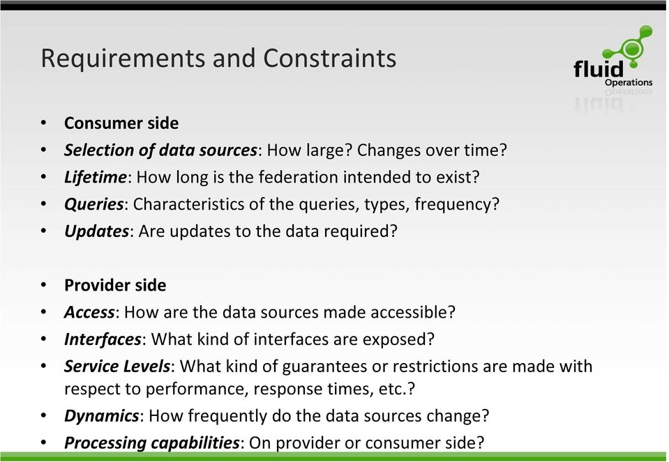 Updates: Are updates to the data required? Provider side Access: How are the data sources made accessible?