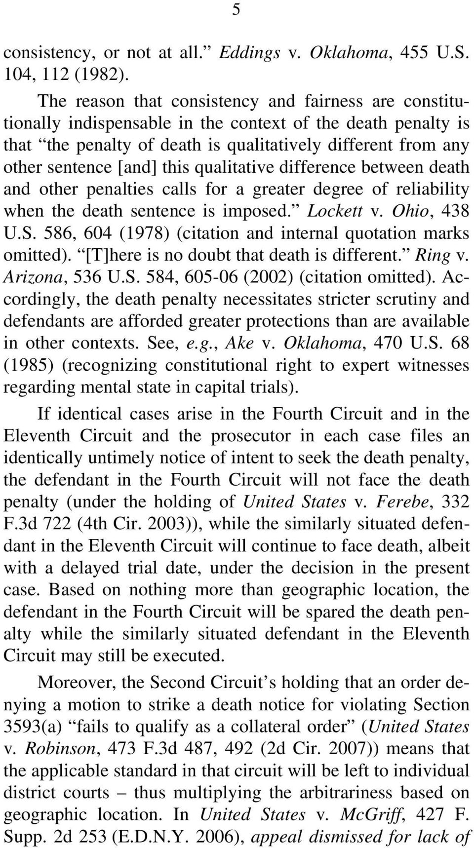 this qualitative difference between death and other penalties calls for a greater degree of reliability when the death sentence is imposed. Lockett v. Ohio, 438 U.S.