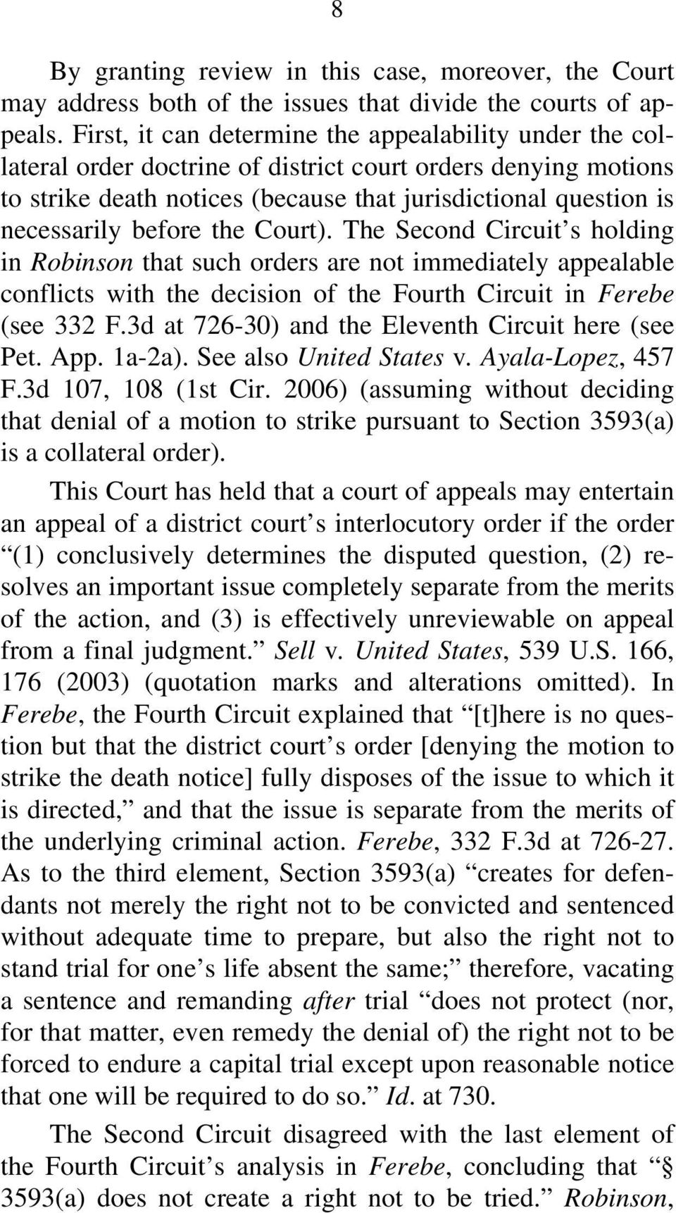 before the Court). The Second Circuit s holding in Robinson that such orders are not immediately appealable conflicts with the decision of the Fourth Circuit in Ferebe (see 332 F.