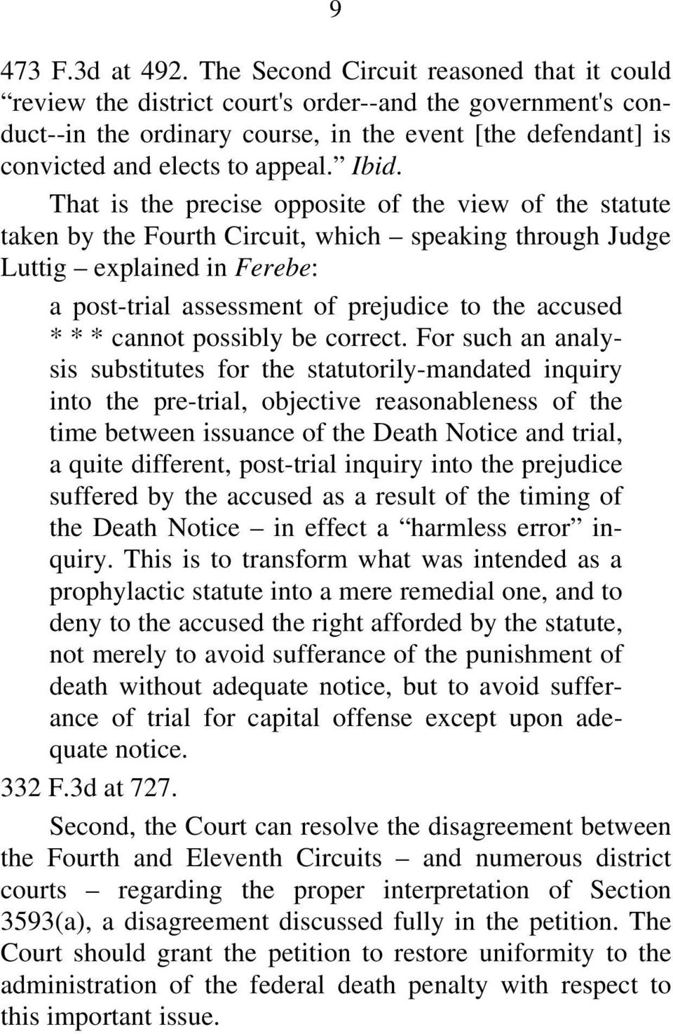 That is the precise opposite of the view of the statute taken by the Fourth Circuit, which speaking through Judge Luttig explained in Ferebe: a post-trial assessment of prejudice to the accused * * *