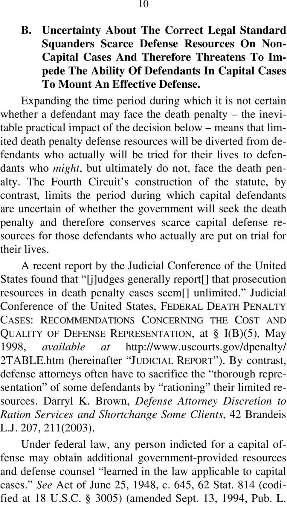 Expanding the time period during which it is not certain whether a defendant may face the death penalty the inevitable practical impact of the decision below means that limited death penalty defense