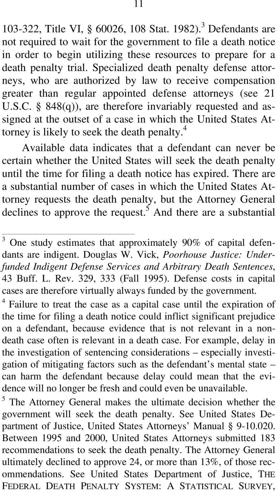 Specialized death penalty defense attorneys, who are authorized by law to receive compensation greater than regular appointed defense attorneys (see 21 U.S.C.