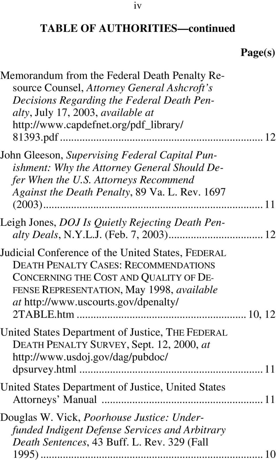 L. Rev. 1697 (2003)... 11 Leigh Jones, DOJ Is Quietly Rejecting Death Penalty Deals, N.Y.L.J. (Feb. 7, 2003).