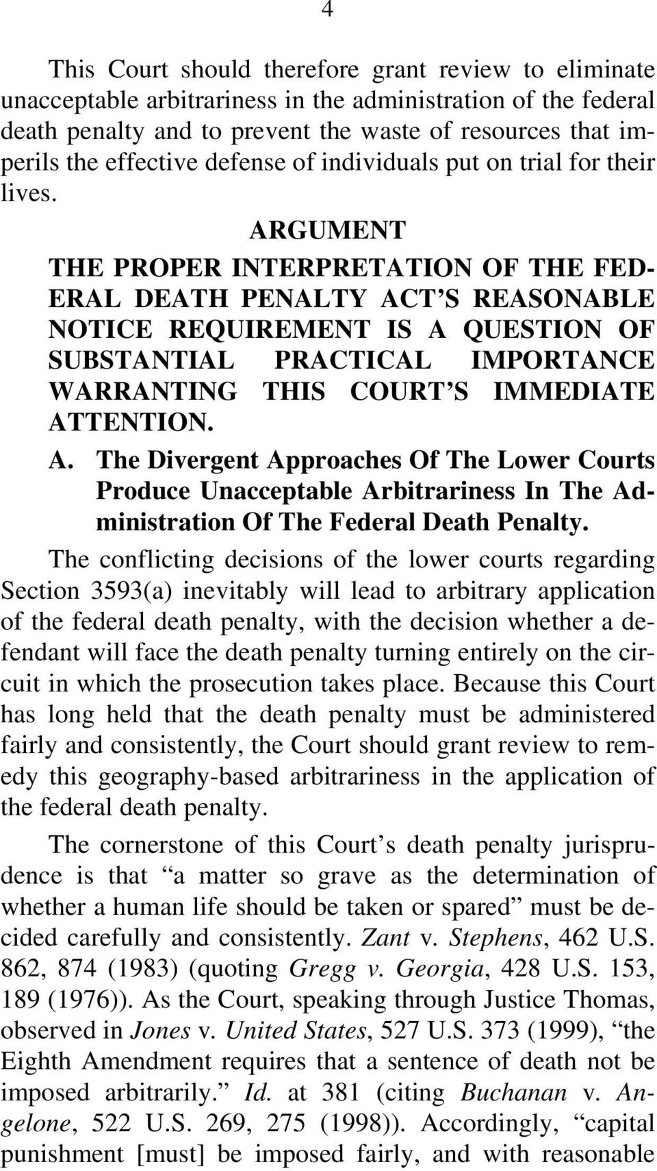 ARGUMENT THE PROPER INTERPRETATION OF THE FED- ERAL DEATH PENALTY ACT S REASONABLE NOTICE REQUIREMENT IS A QUESTION OF SUBSTANTIAL PRACTICAL IMPORTANCE WARRANTING THIS COURT S IMMEDIATE ATTENTION. A. The Divergent Approaches Of The Lower Courts Produce Unacceptable Arbitrariness In The Administration Of The Federal Death Penalty.