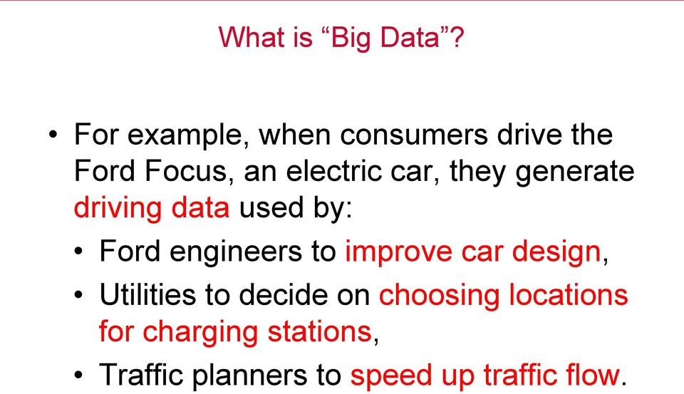 they generate driving data used by: Ford engineers to improve car