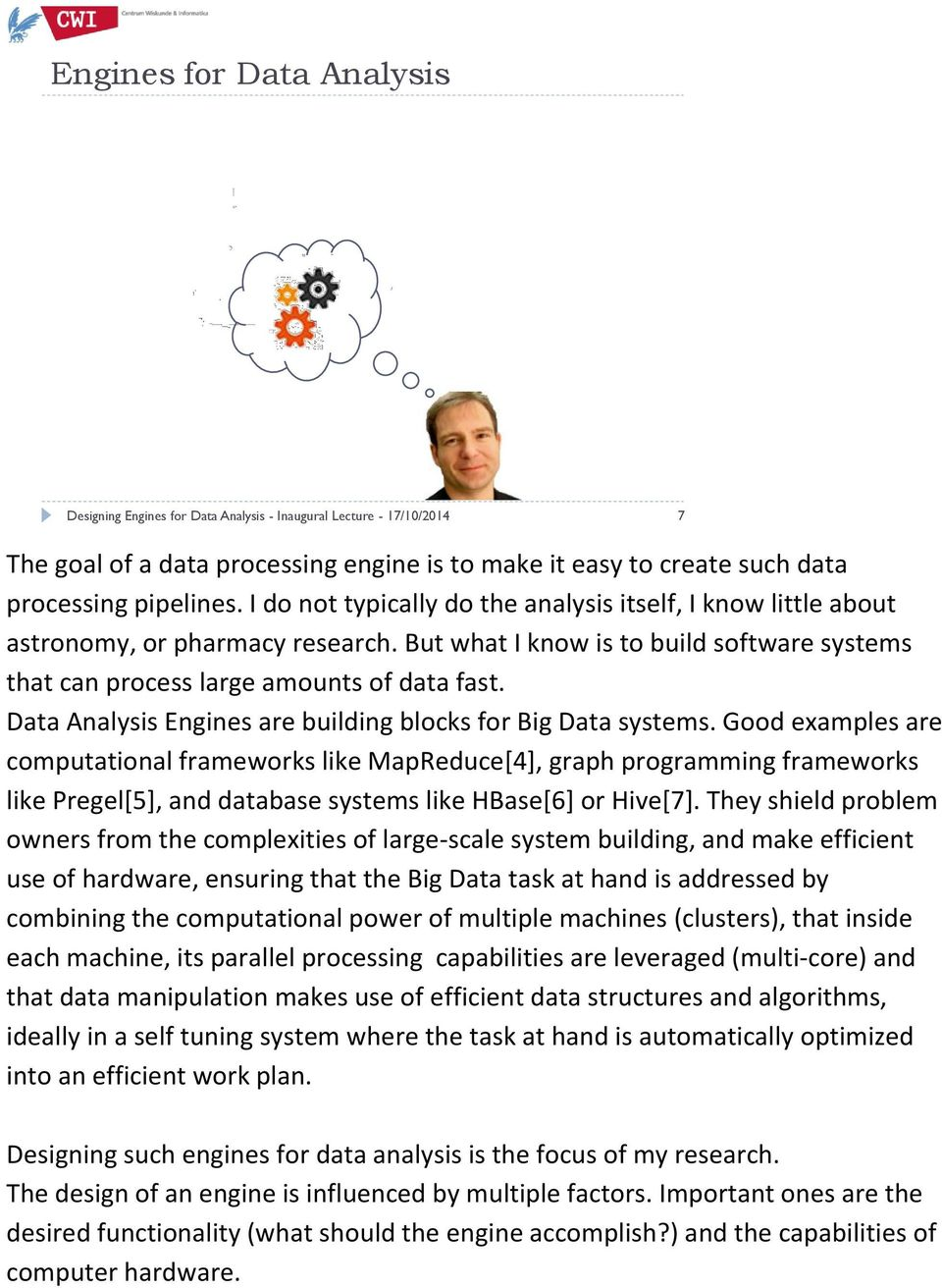 Data Analysis Engines are building blocks for Big Data systems.