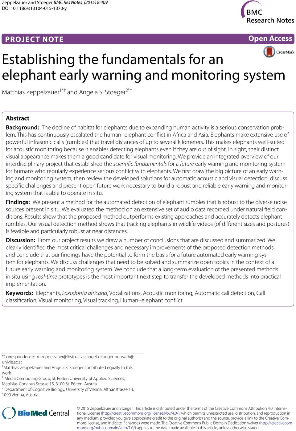 This has continuously escalated the human elephant conflict in Africa and Asia. Elephants make extensive use of powerful infrasonic calls (rumbles) that travel distances of up to several kilometers.