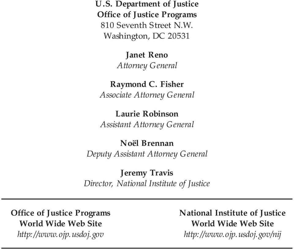 Fisher Associate Attorney General Laurie Robinson Assistant Attorney General Noël Brennan Deputy Assistant Attorney