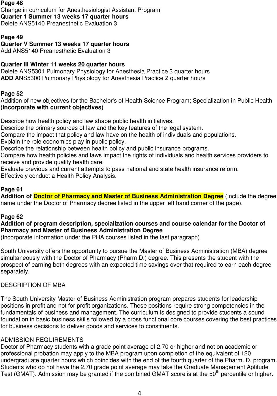 for Anesthesia Practice 2 quarter hours Page 52 Addition of new objectives for the Bachelor's of Health Science Program; Specialization in Public Health (Incorporate with current objectives) Describe