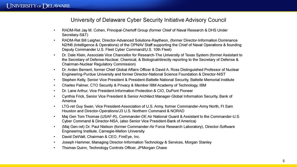 (Intelligence & Operations) of the OPNAV Staff supporting the Chief of Naval Operations & founding Deputy Commander U.S. Fleet Cyber Command/U.S. 10th Fleet) Dr.