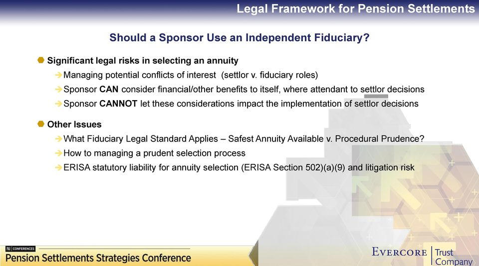 fiduciary roles) Sponsor CAN consider financial/other benefits to itself, where attendant to settlor decisions Sponsor CANNOT let these considerations
