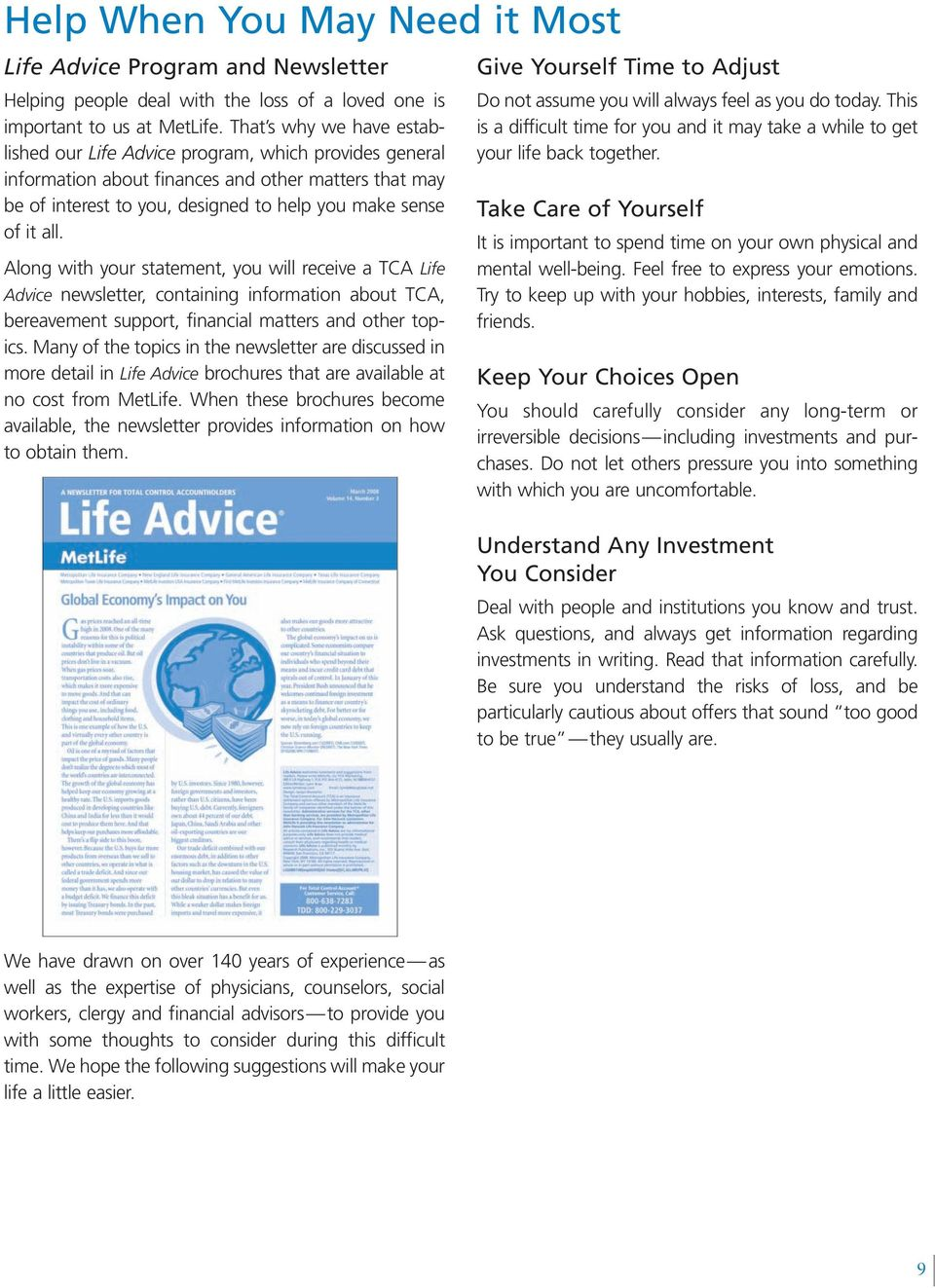 Along with your statement, you will receive a TCA Life Advice newsletter, containing information about TCA, bereavement support, financial matters and other topics.