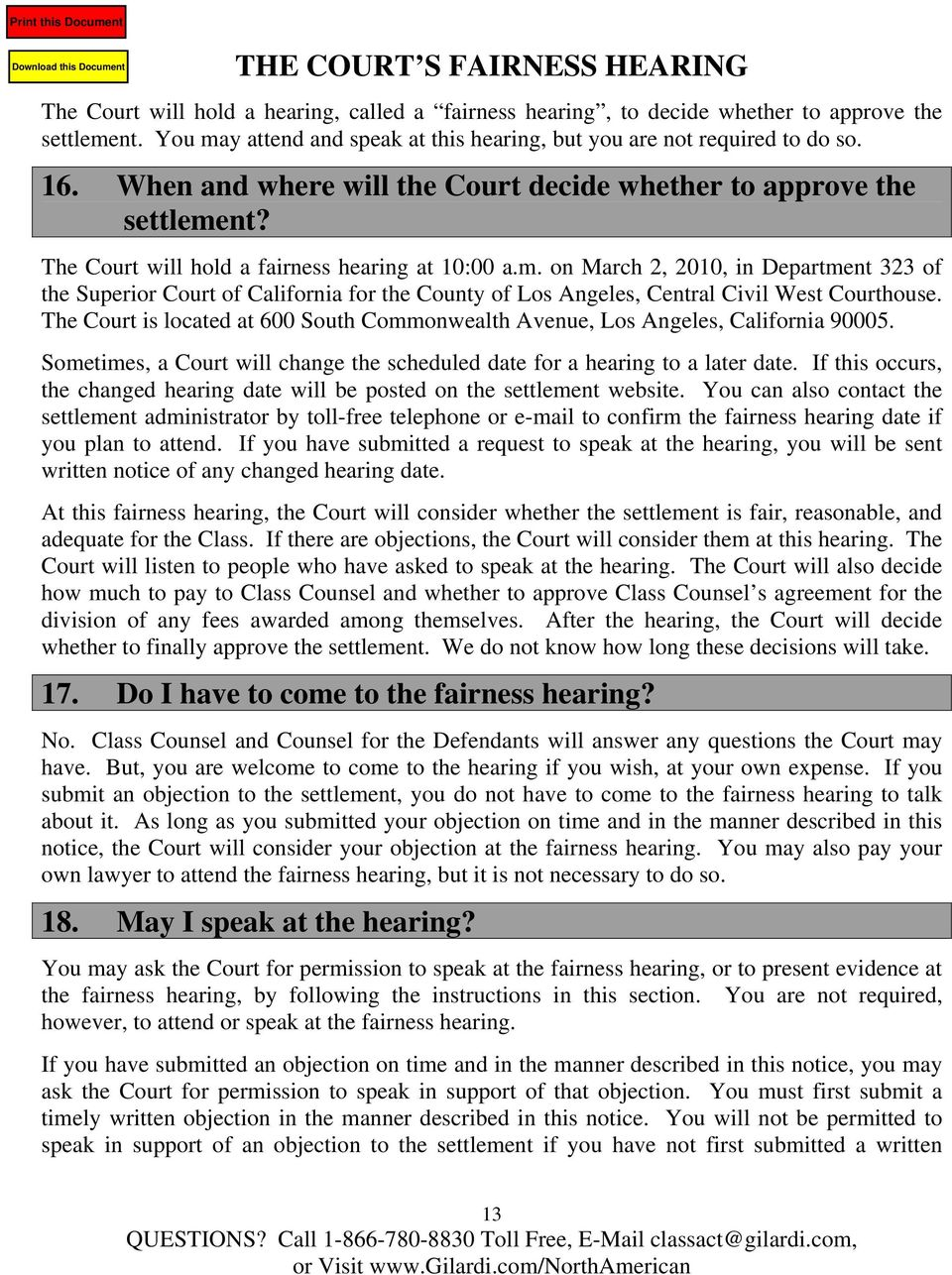 The Court will hold a fairness hearing at 10:00 a.m. on March 2, 2010, in Department 323 of the Superior Court of California for the County of Los Angeles, Central Civil West Courthouse.