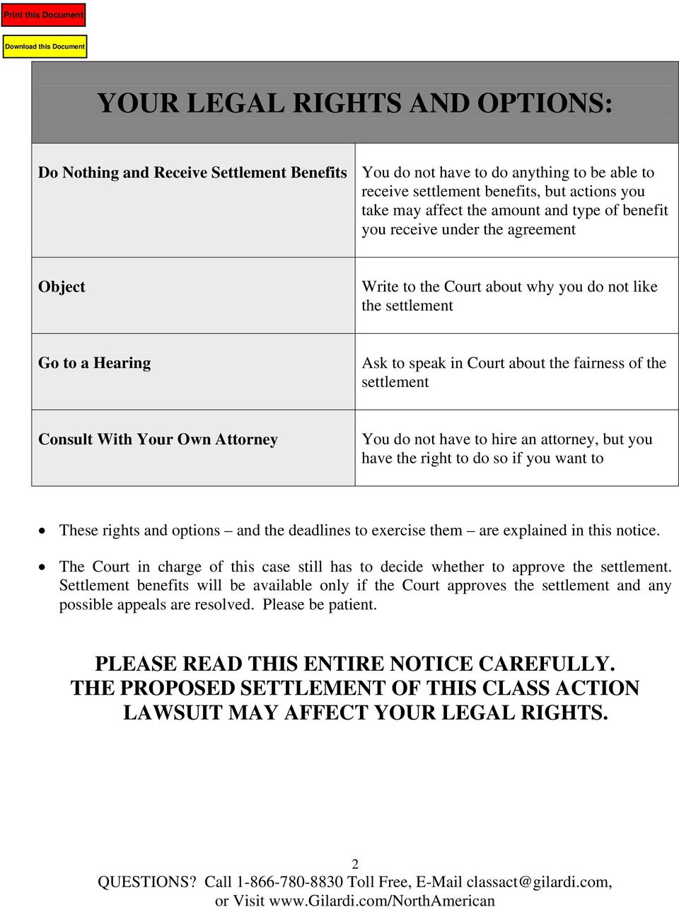 Your Own Attorney You do not have to hire an attorney, but you have the right to do so if you want to These rights and options and the deadlines to exercise them are explained in this notice.