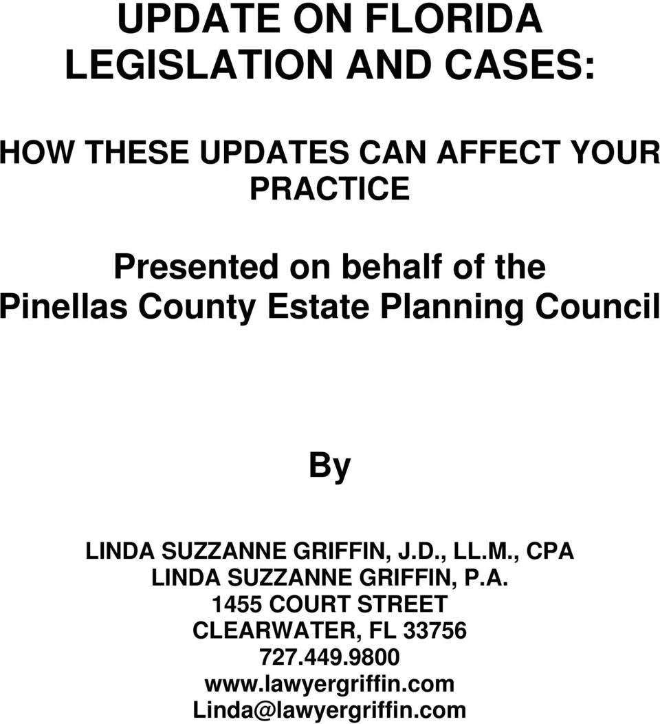 LINDA SUZZANNE GRIFFIN, J.D., LL.M., CPA LINDA SUZZANNE GRIFFIN, P.A. 1455 COURT STREET CLEARWATER, FL 33756 727.
