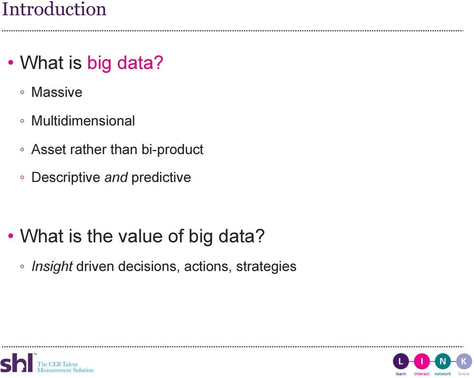 bi-product Descriptive and predictive What is