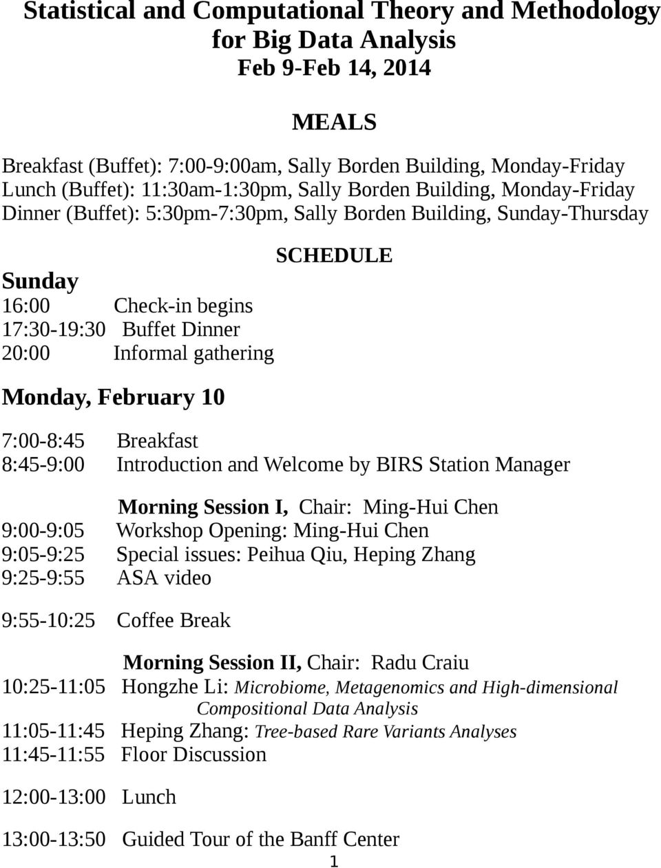 Informal gathering Monday, February 10 7:00-8:45 Breakfast 8:45-9:00 Introduction and Welcome by BIRS Station Manager Morning Session I, Chair: Ming-Hui Chen 9:00-9:05 Workshop Opening: Ming-Hui Chen