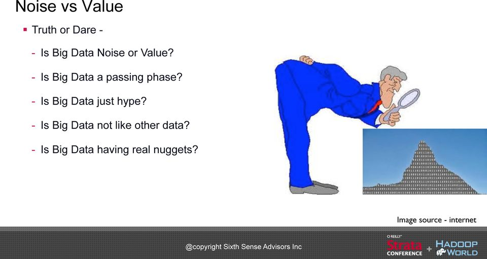 - Is Big Data just hype?