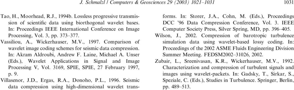 Comparison of wavelet image coding schemes for seismic data compression. In: Akram Aldroubi, Andrew F. Laine, Michael A. Unser (Eds.), Wavelet Applications in Signal and Image Processing V, Vol.