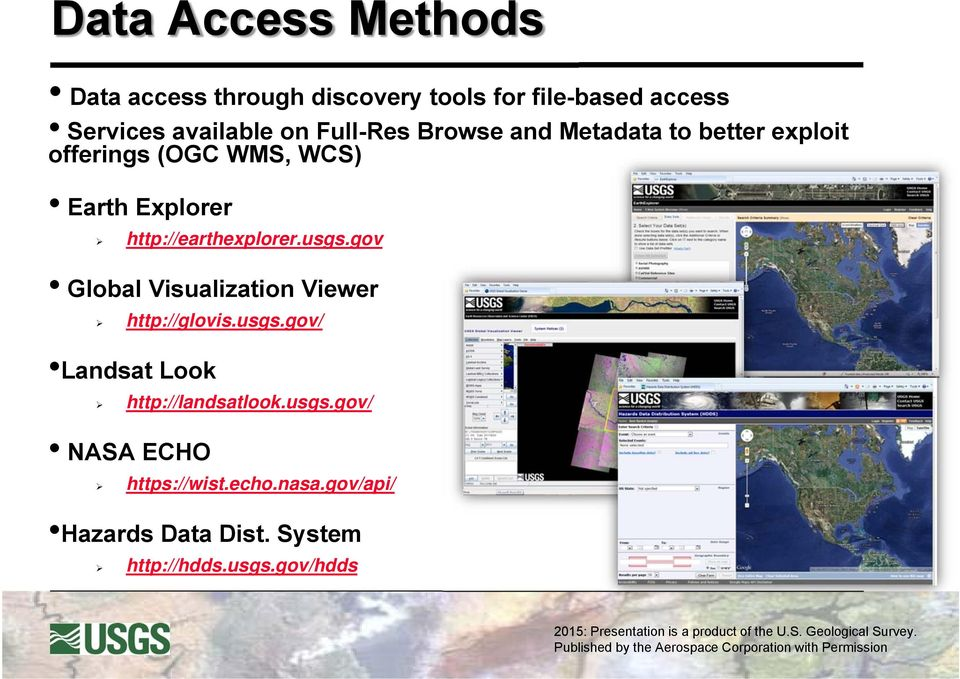 http://earthexplorer.usgs.gov Global Visualization Viewer http://glovis.usgs.gov/ Landsat Look http://landsatlook.