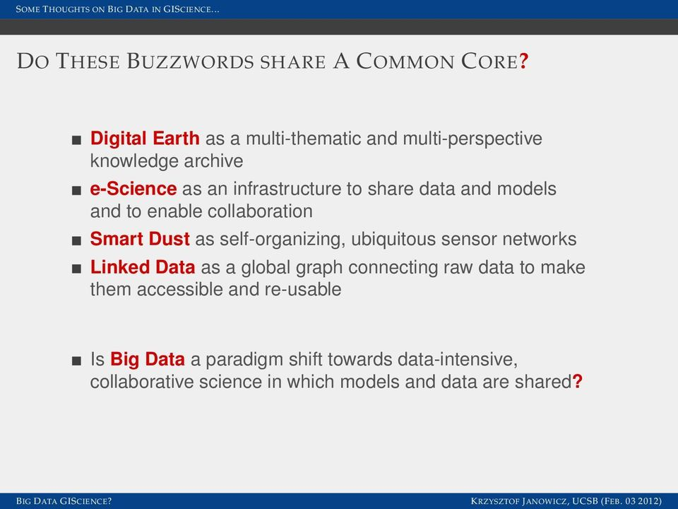 data and models and to enable collaboration Smart Dust as self-organizing, ubiquitous sensor networks Linked Data