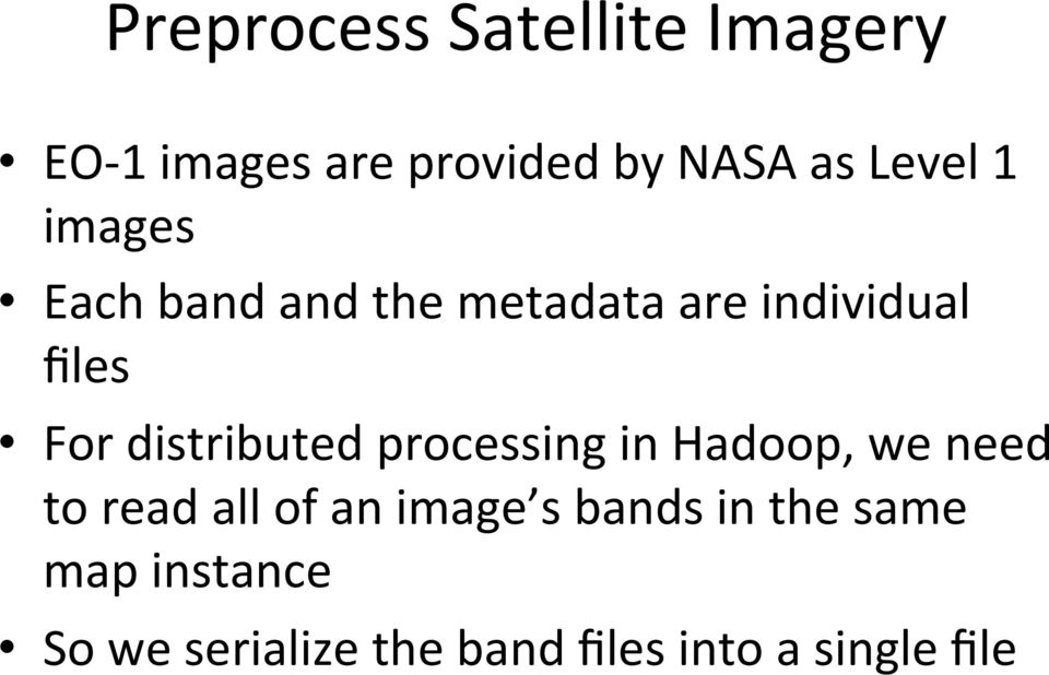 distributed processing in Hadoop, we need to read all of an image s