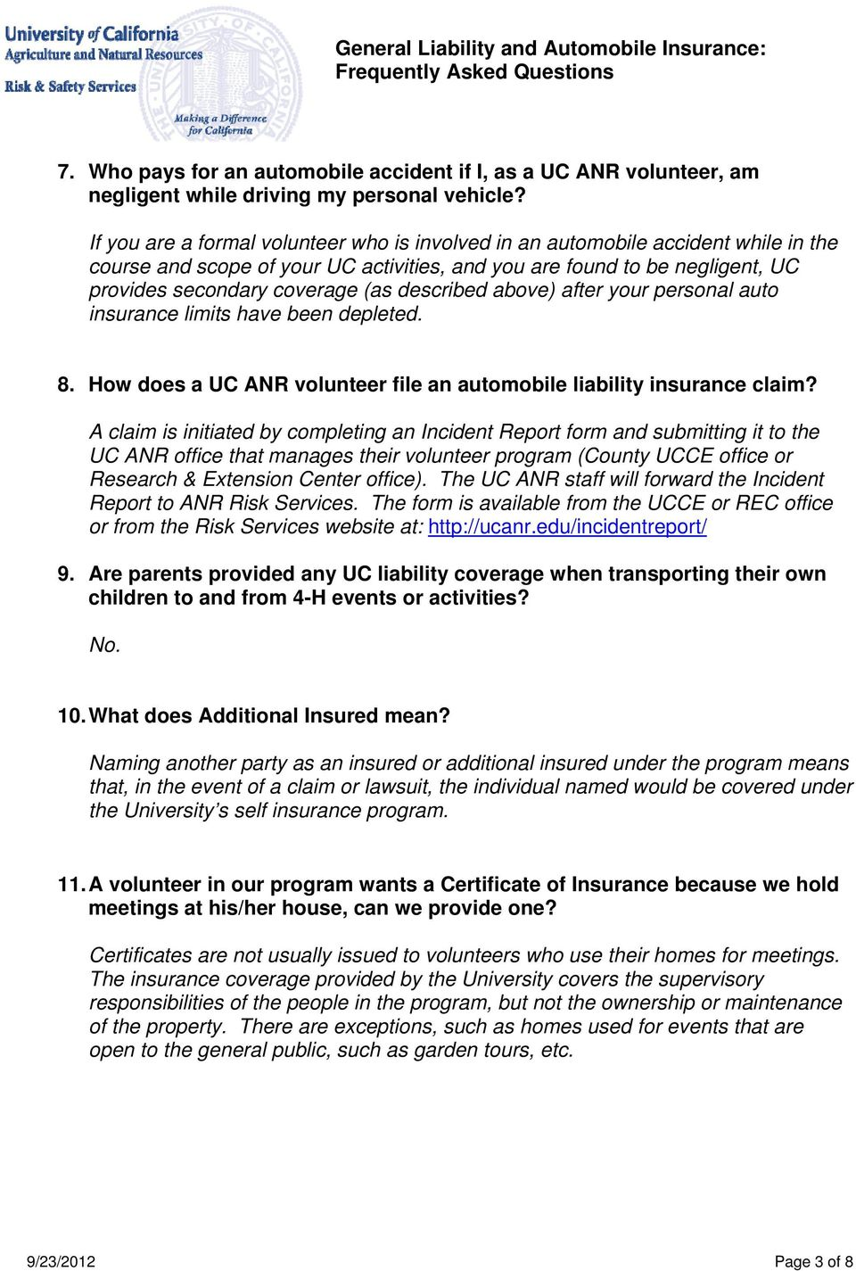 described above) after your personal auto insurance limits have been depleted. 8. How does a UC ANR volunteer file an automobile liability insurance claim?