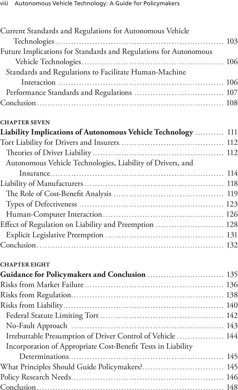 .. 106 Performance Standards and Regulations... 107 Conclusion... 108 Chapter Seven Liability Implications of Autonomous Vehicle Technology... 111 Tort Liability for Drivers and Insurers.
