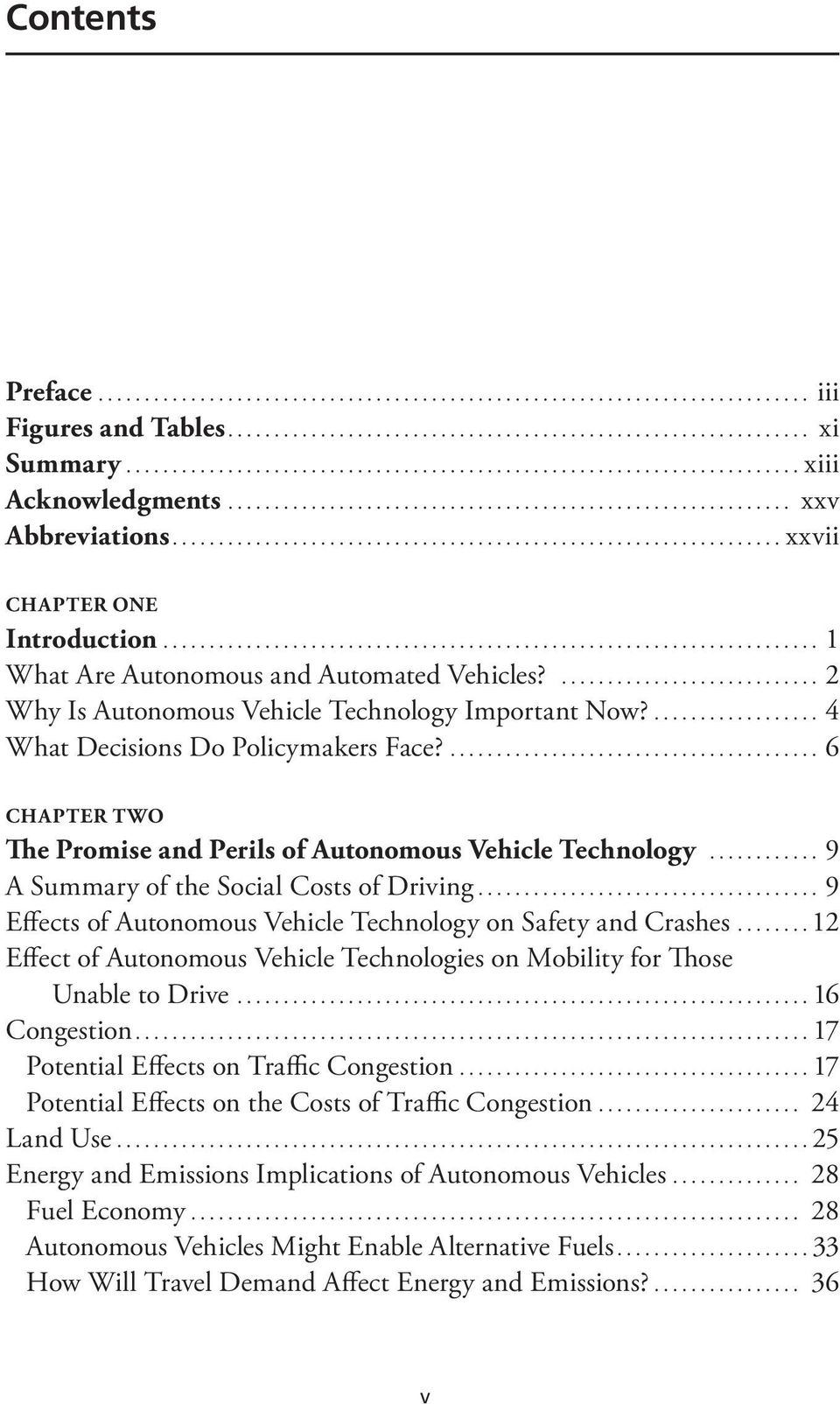.. 9 A Summary of the Social Costs of Driving... 9 Effects of Autonomous Vehicle Technology on Safety and Crashes...12 Effect of Autonomous Vehicle Technologies on Mobility for Those Unable to Drive.