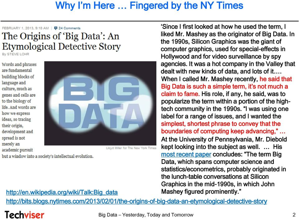 It was a hot company in the Valley that dealt with new kinds of data, and lots of it. When I called Mr. Mashey recently, he said that Big Data is such a simple term, it s not much a claim to fame.