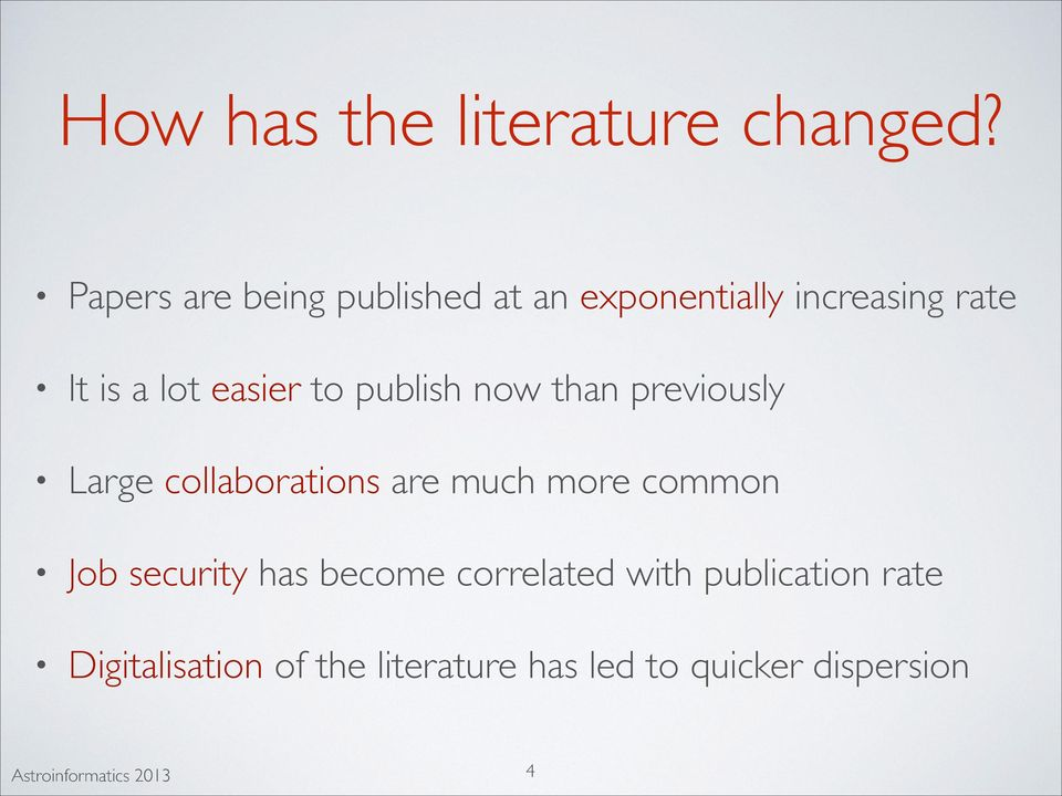 easier to publish now than previously Large collaborations are much more