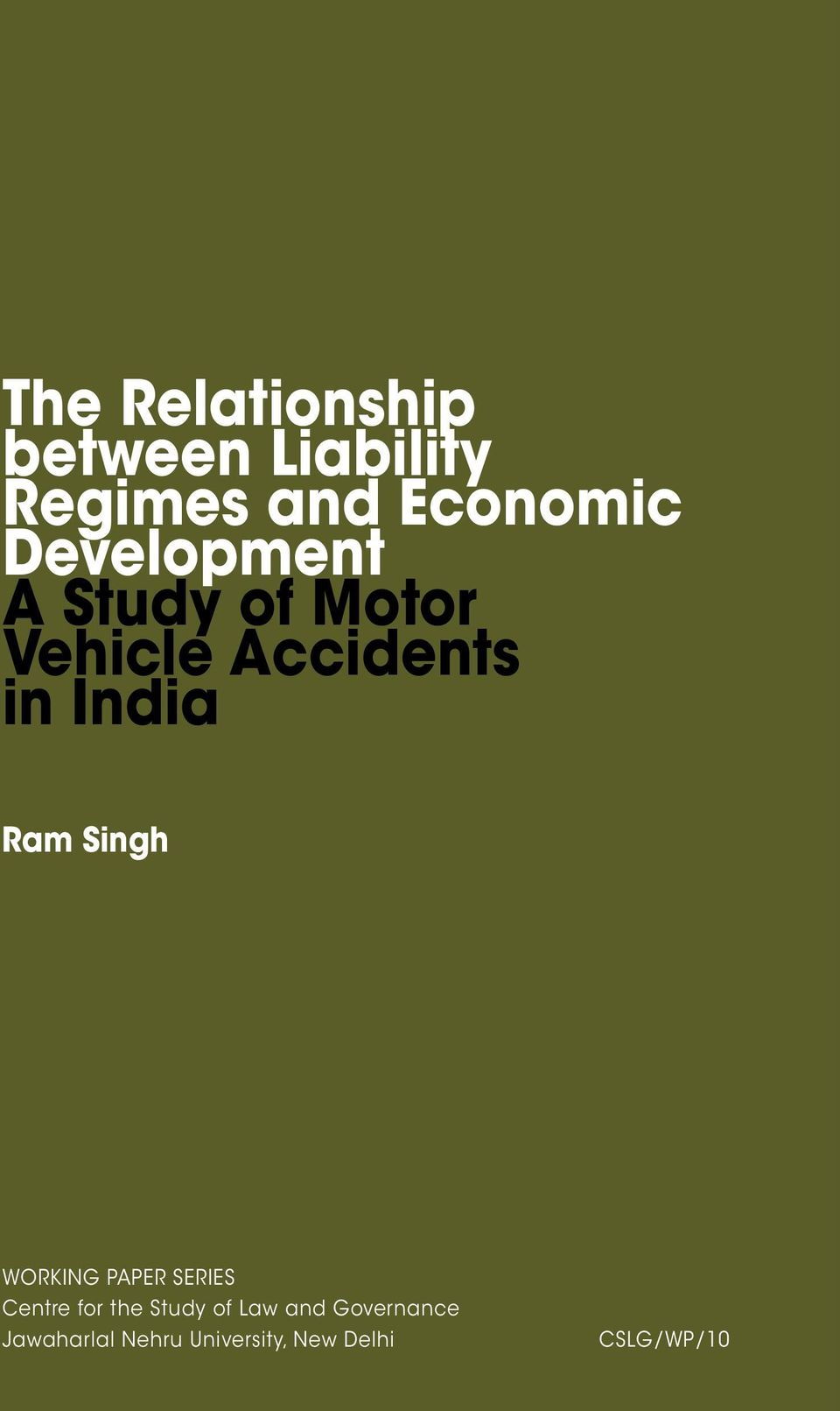 Ram Singh WORKING PAPER SERIES Centre for the Study of Law
