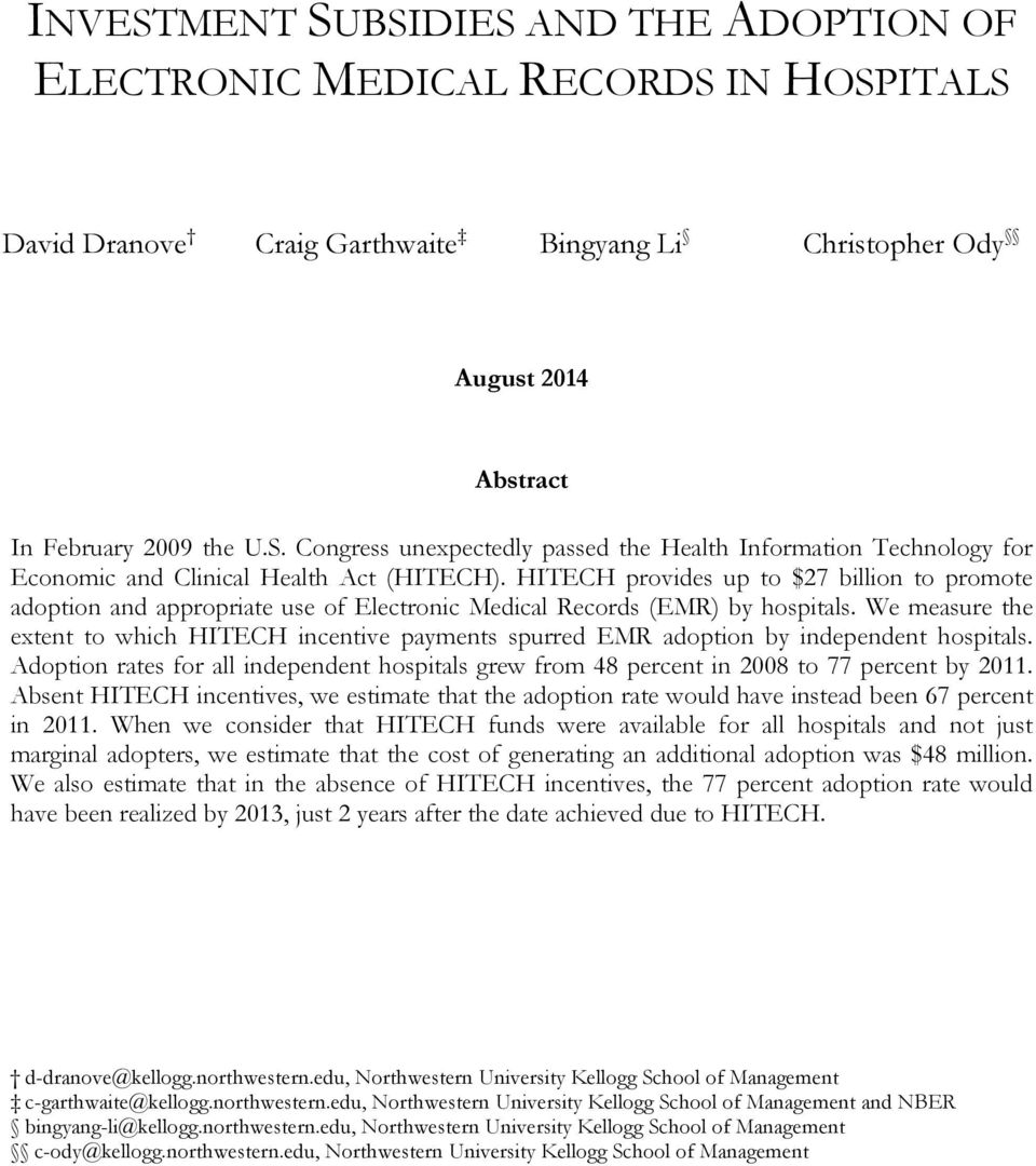 We measure the extent to which HITECH incentive payments spurred EMR adoption by independent hospitals. Adoption rates for all independent hospitals grew from 48 percent in 2008 to 77 percent by 2011.