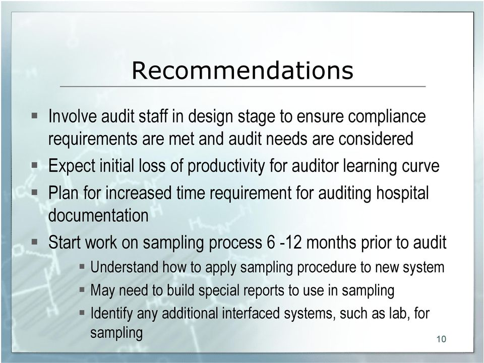 documentation Start work on sampling process 6-12 months prior to audit Understand how to apply sampling procedure to new
