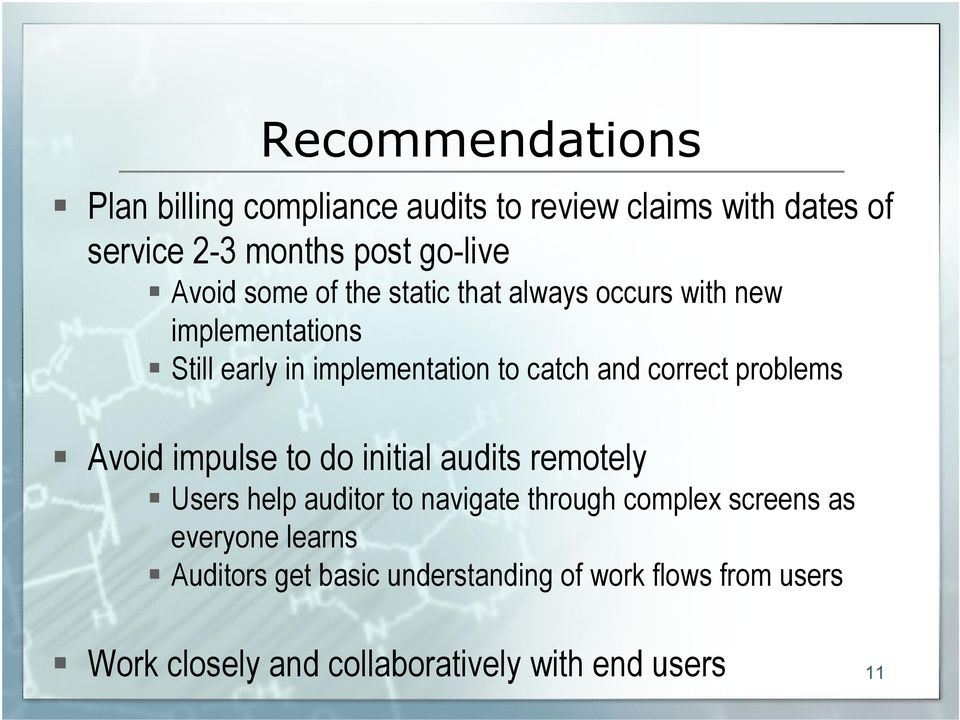 problems Avoid impulse to do initial audits remotely Users help auditor to navigate through complex screens as