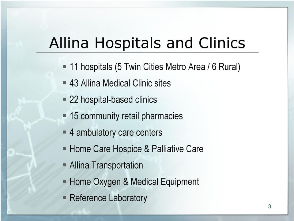 retail pharmacies 4 ambulatory care centers Home Care Hospice & Palliative