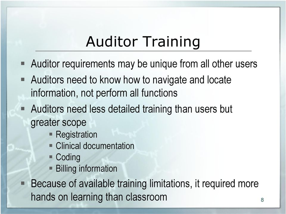 training than users but greater scope Registration Clinical documentation Coding Billing
