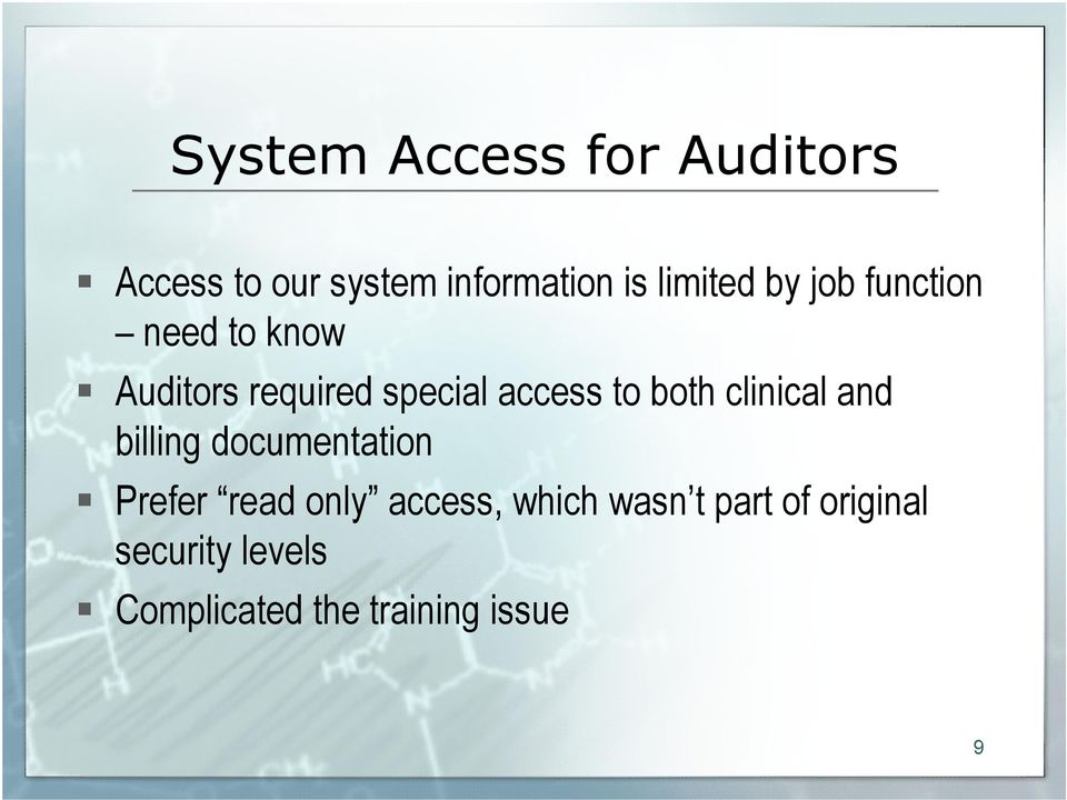 to both clinical and billing documentation Prefer read only access,