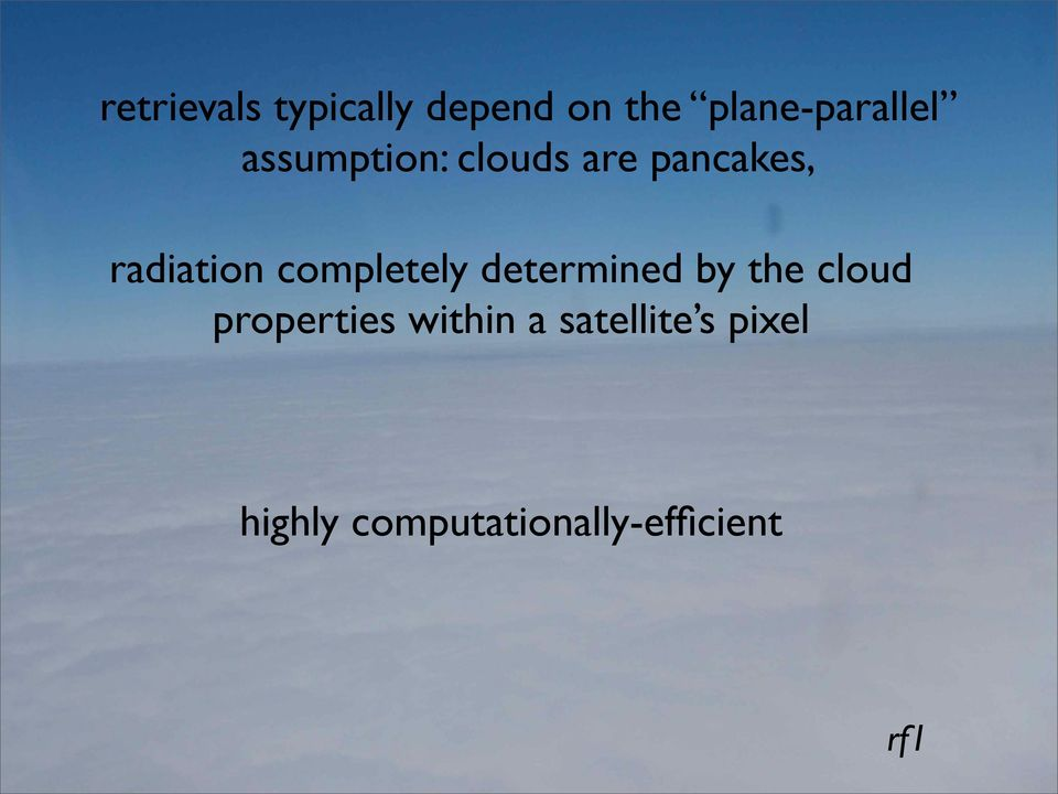 completely determined by the cloud properties