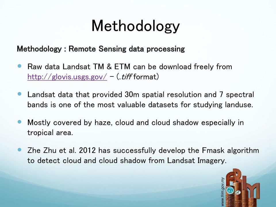 tiff format) Landsat data that provided 30m spatial resolution and 7 spectral bands is one of the most valuable