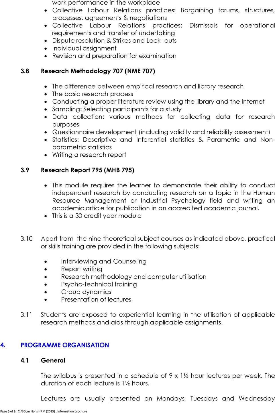 8 Research Methodology 707 (NME 707) The difference between empirical research and library research The basic research process Conducting a proper literature review using the library and the Internet