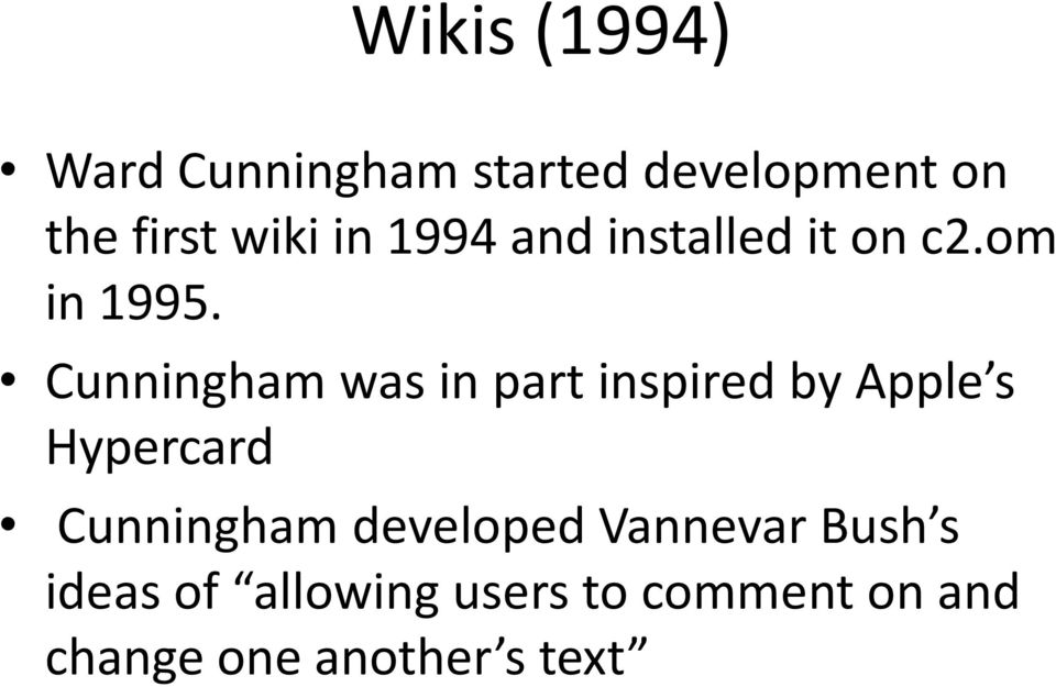 Cunningham was in part inspired by Apple s Hypercard Cunningham