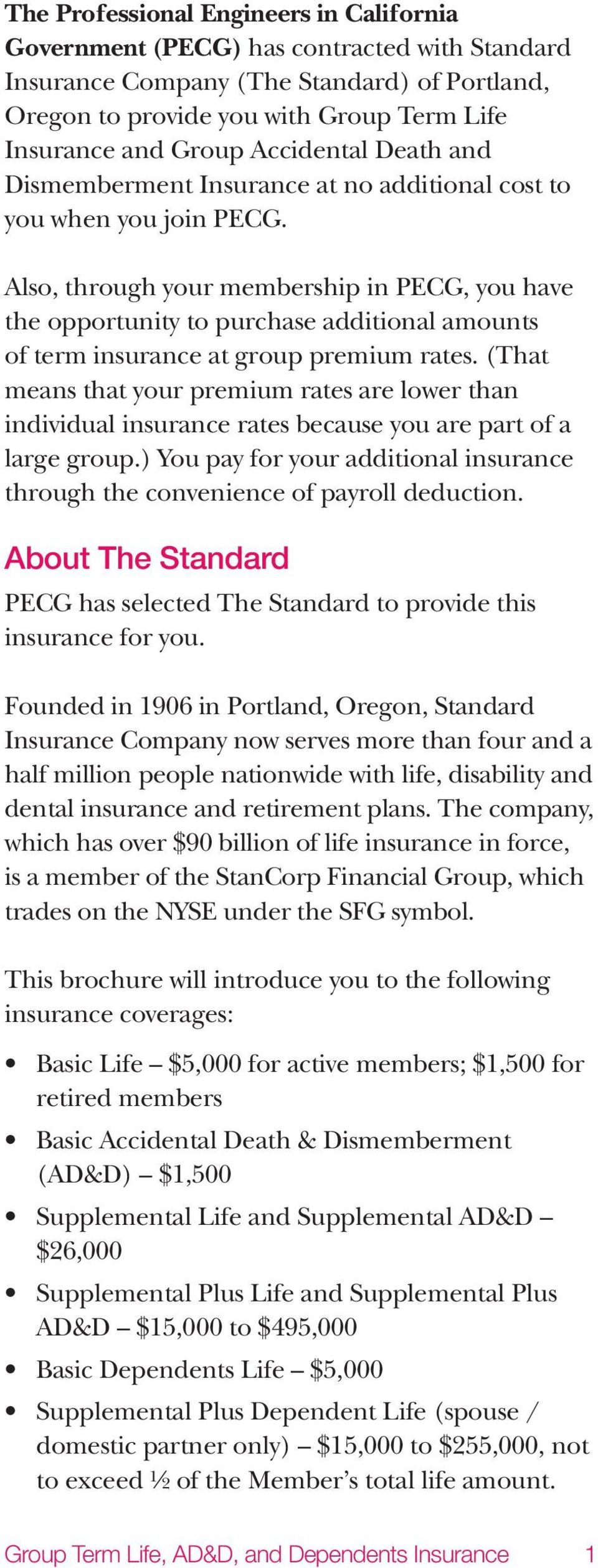 Also, through your membership in PECG, you have the opportunity to purchase additional amounts of term insurance at group premium rates.
