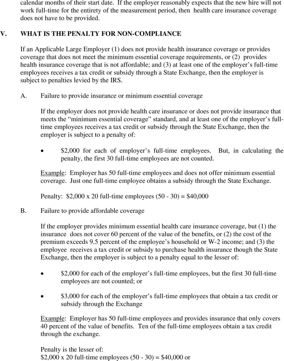 WHAT IS THE PENALTY FOR NON-COMPLIANCE If an Applicable Large Employer (1) does not provide health insurance coverage or provides coverage that does not meet the minimum essential coverage