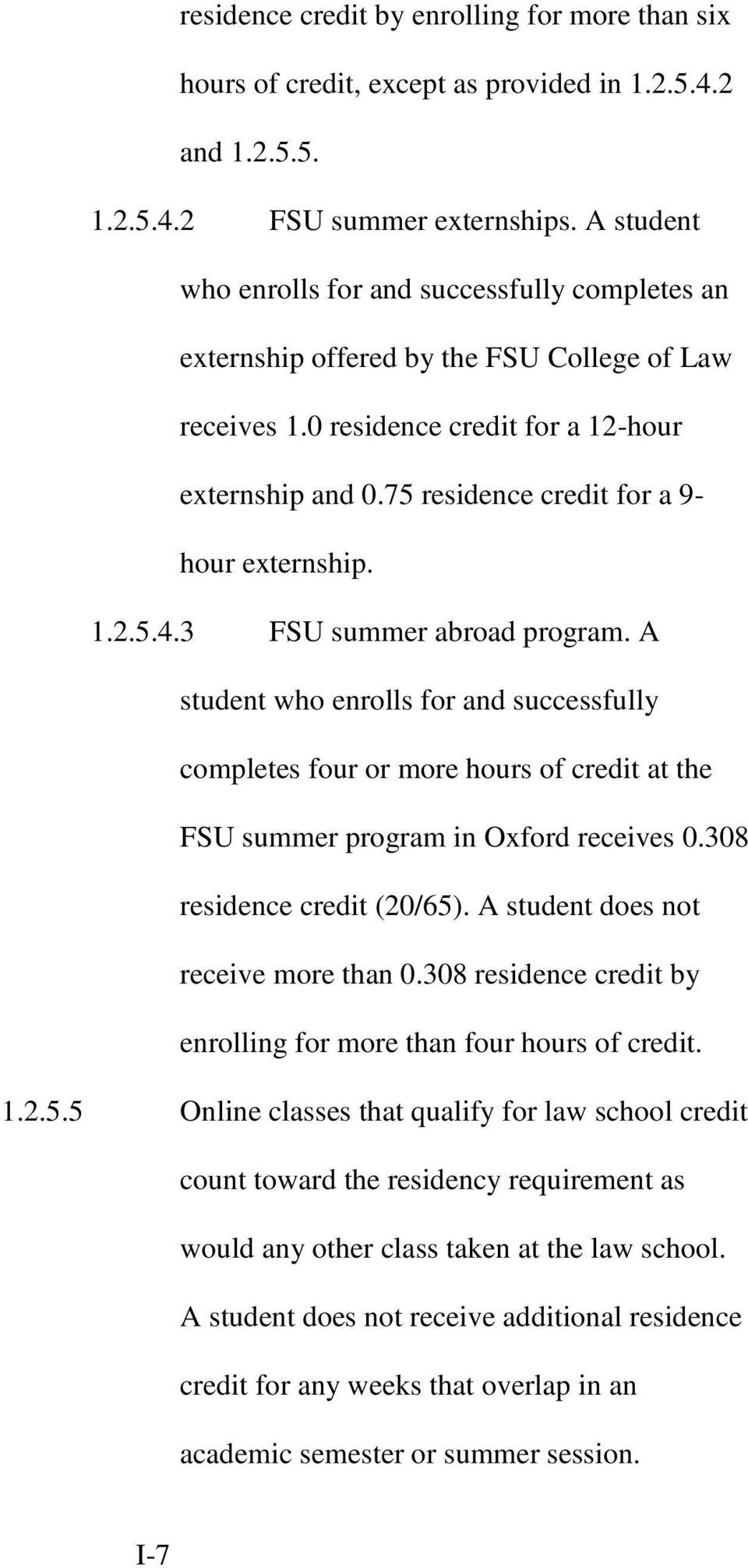 75 residence credit for a 9- hour externship. 1.2.5.4.3 FSU summer abroad program.