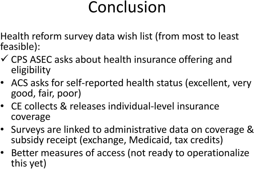 CE collects & releases individual level insurance coverage Surveys are linked to administrative data on